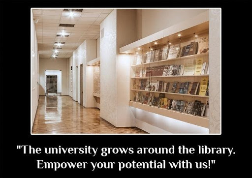 """The university grows around the library. Empower your potential with us!"""