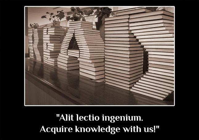 """""""Alit lectio ingenium. Acquire knowledge with us!"""""""